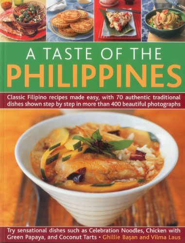9781844769490: A Taste of the Philippines: Classic Filipino Recipes Made Easy with 70 Authentic Traditional Dishes Shown Step-By-Step in Beautiful Photographs