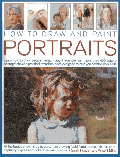 9781844769537: How to Draw and Paint Portraits: Learn how to draw people through taught example, with more than 400 superb photographs and practical exercises, each designed to help you develop your skills