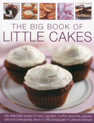 9781844769629: The Big Book of Little Cakes: 240 delectable recipes for bars, cupcakes, muffins, brownies, pastries, tarts, tarts and confectionery, with over 240 photographs