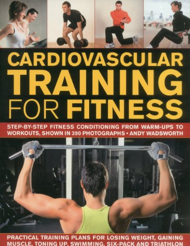 9781844769704: Cardiovascular Training for Fitness: Step-by-step conditioning from warm-ups to workouts, shown in 370 photographs