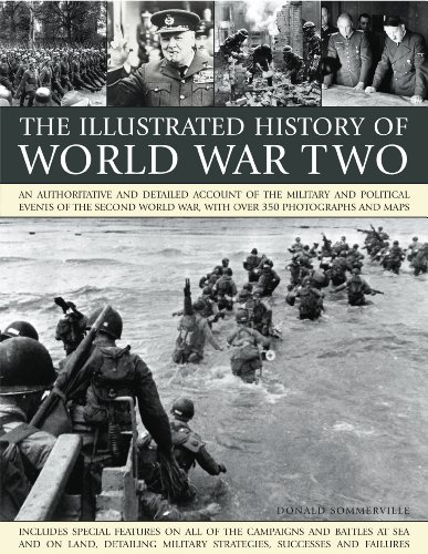 9781844769803: The Illustrated History of World WarTwo: An authoritative and detailed account of the military and political events of the second world war, with over 350 photographs and maps