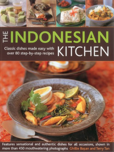 The Indonesian Kitchen: Classic dishes made easy with over 70 step-by-step recipes: features ...