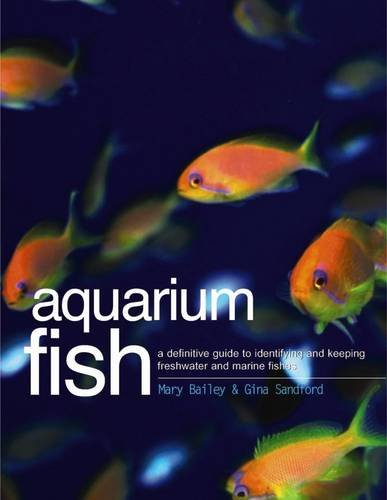 9781844770243: Aquarium Fish: A Definitive Guide To Identifying And Keeping Freshwater And Marine Fishes