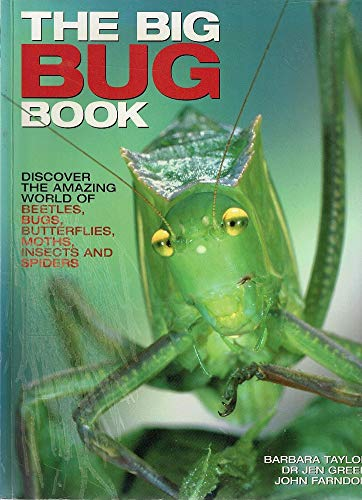 The Big Bug Book: Beetle, Bugs, Butterflies, Moths, Insects and Spiders: Taylor, Barbara; Green, ...
