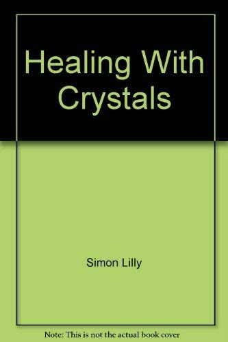 9781844770663: Healing With Crystals