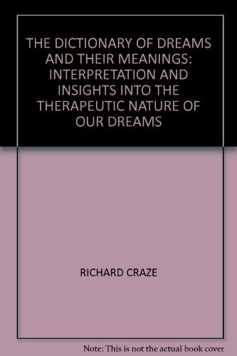 9781844771820: THE DICTIONARY OF DREAMS AND THEIR MEANINGS: INTERPRETATION AND INSIGHTS INTO THE THERAPEUTIC NATURE OF OUR DREAMS