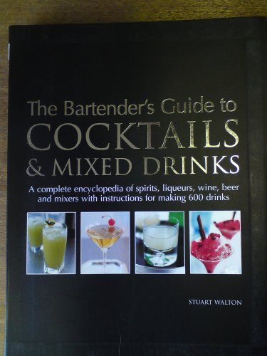 9781844771912: The Bartender's Guide to COCKTAILS & MIXED DRINKS