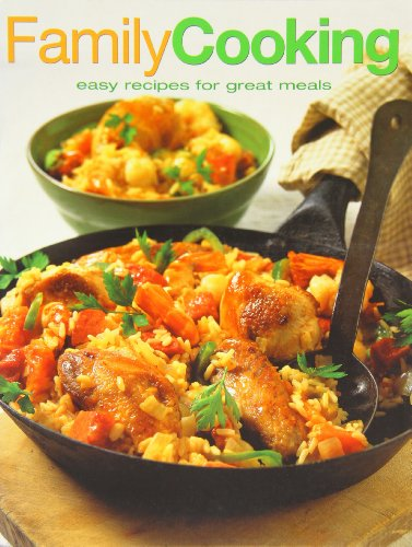Family Cooking: Easy Recipes For Great Meals