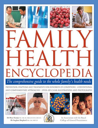 9781844772728: Family Health Encyclopedia: The Comprehensive Guide To The Whole Family's Health Needs, In Association With The Royal College of General Practitioners