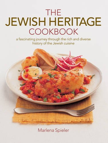 The Jewish Heritage Cookbook: A Fascinating Journey Through the Rich and Diverse History of the ...