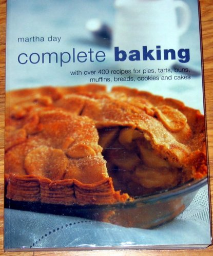 9781844773138: Complete Baking with Over 400 Recipes for Pies, Tarts, Buns, Muffins, Breads, Cookies and Cakes