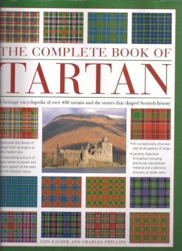 The Complete Book of Tartan: Zaczek, Iain & Charles Phillips
