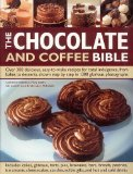The Chocolate & Coffee Bible: Over 300: Catherine . [et