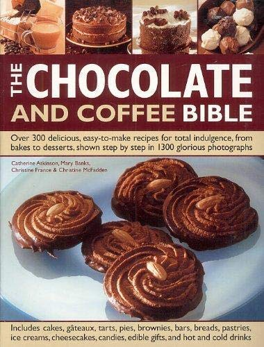 9781844773862: Chocolate and Coffee Bible Cookbook - 300 Recipes!