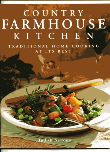 9781844774067: Country Farmhouse Kitchen (Traditional Home Cooking at its Best)
