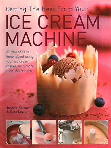 Getting the Best from Your Ice Cream: Farrow, Joanna &