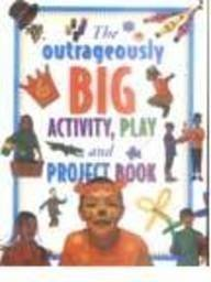 9781844774807: The Outrageously Big Activity, Play and Project Book