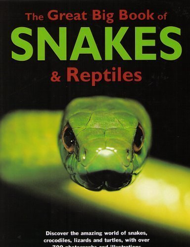 9781844774913: The Great Big Book of Snakes & Reptiles