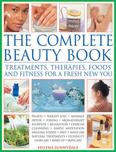 9781844775309: The Complete Beauty Book: Treatments, Therapies, Foods And Fitness For A Fresh New You