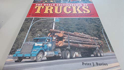 9781844775774: The world encyclopedia of trucks: an illustrated guide to classic and contemporary trucks around the world