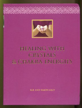 9781844776207: Healing with Crystals and Chakra Energies
