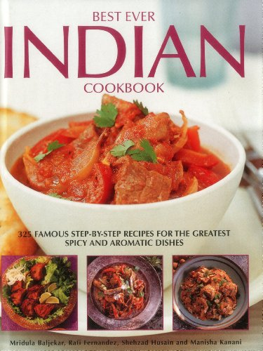 9781844776245: Best Ever Indian Cookbook: 325 Famous Step-by-Step Recipes for the Greatest Spicy and Aromatic Dishes