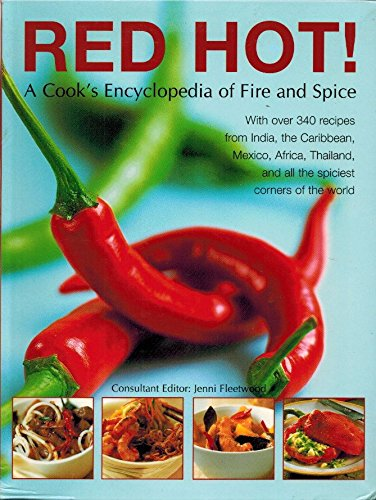 9781844776306: Red Hot! A Cook's Encyclopedia of Fire and Spice