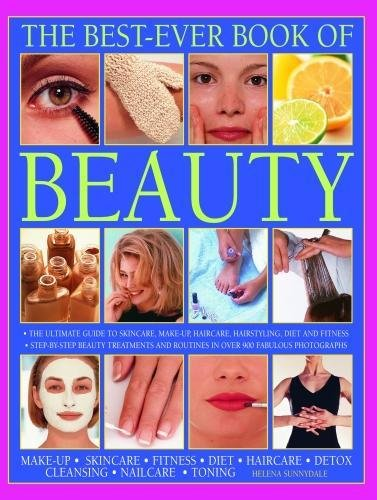 9781844776450: Best Ever Book of Beauty: The Ultimate Guide To Skincare, Make-Up, Haircare, Hairstyling, Fitness, Body Toning, Diet, Health And Vitality