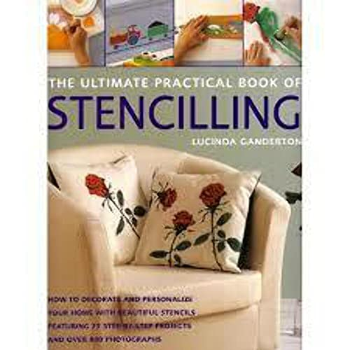 The Ultimate Practical Book of Stencilling: unknown