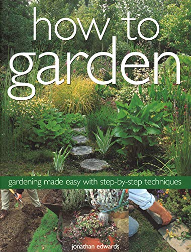 9781844777600: How to Garden: Gardening Made Easy with Step-By-Step Techniques