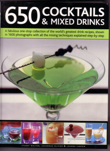 650 Cocktails and Mixed Drinks: Walton, Stuart, Olivier, Suzannah,; F