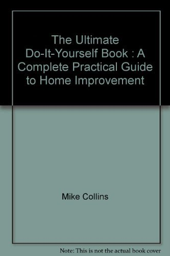 9781844779086 the ultimate do it yourself book a complete 9781844779086 the ultimate do it yourself book a complete practical guide to solutioingenieria Gallery