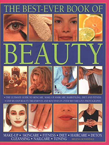 9781844779536: The Best-Ever Book of Beauty: The Ultimate Guide To Skincare, Makeup, Haircare, Hairstyling, Diet And Fitness: Step-By-Step Beauty Treatments And Routines In Over 900 Fabulous Photographs