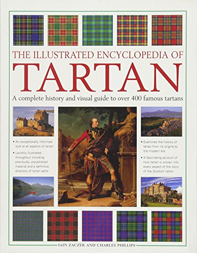 9781844779758: The Illustrated Encyclopedia of Tartan A complete history and visual guide to over 400 famous tartans