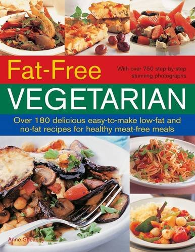 9781844779772: Fat-Free Vegetarian: Over 180 Delicious Easy-To-Make Low-Fat and No-Fat Recipes for Healthy Meat-Free Meals