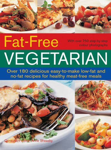 9781844779789: Fat Free Vegetarian: Over 180 Delicious Easy-To-Make Low-Fat And No-Fat Recipes For Healthy Meat-Free Meals
