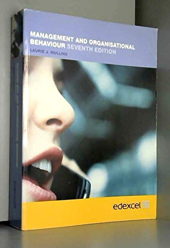 Management and Organisational Behaviour Seventh Edition: Laurie J. Mullins