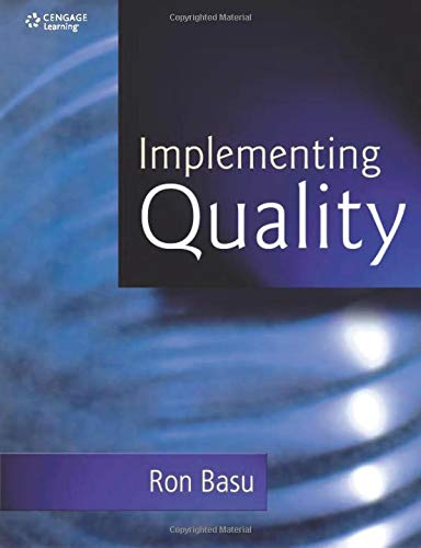 Implementing Quality: A Practical Guide to Tools: Basu, Ron
