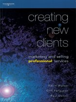 9781844800858: Creating New Clients: Marketing and Selling Professional Services