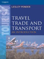Travel, Trade and Transport: An Introduction: Lesley Pender