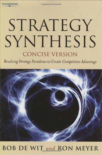 9781844801923: Strategy Synthesis: Resolving Strategy Paradoxes to Create Competitive Advantage: Concise