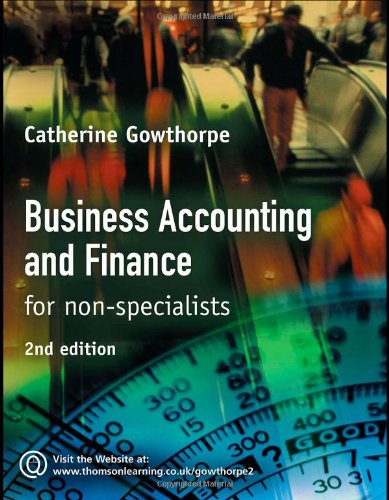 Business Accounting and Finance: For Non Specialists: Gowthorpe, C.