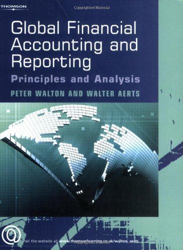 Global Financial Accounting And Reporting: Principles And: Peter Walton, Walter