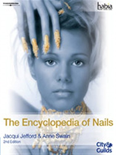 The Encyclopedia of Nails (Habia City & Guilds): Jefford, Jacqui; Swain, Anne