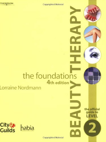 9781844806959: Beauty Therapy - the Foundations: The Official Guide to Level 2 (Habia City & Guilds)