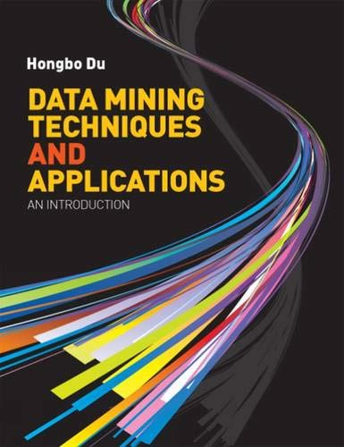 Data Mining Techniques and Applications: Du, Hongbo