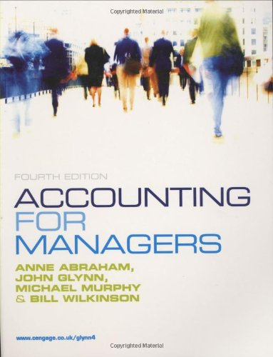 Accounting for Managers: Abraham, Anne, Glynn,