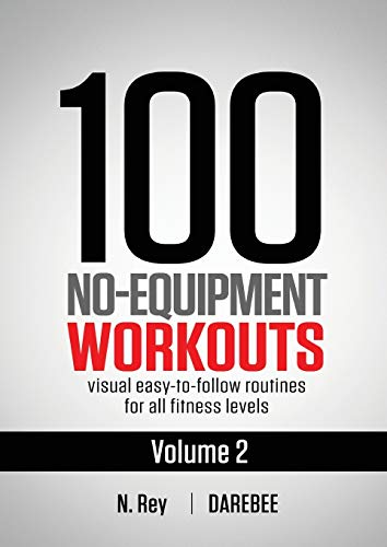 9781844810055: 100 No-Equipment Workouts Vol. 2: Easy to Follow Home Workout Routines with Visual Guides for All Fitness Levels