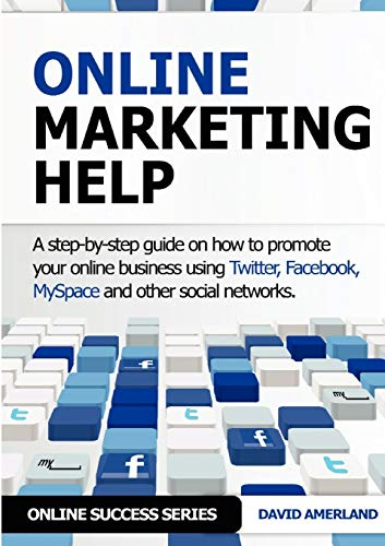 9781844819881: Online Marketing Help: How to Promote Your Online Business Using Twitter, Facebook, Myspace and Other Social Networks.