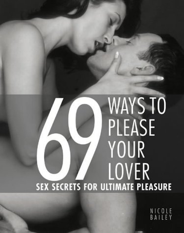 9781844830015: 69 Ways to Please Your Lover: Sex Secrets for Ultimate Pleasure